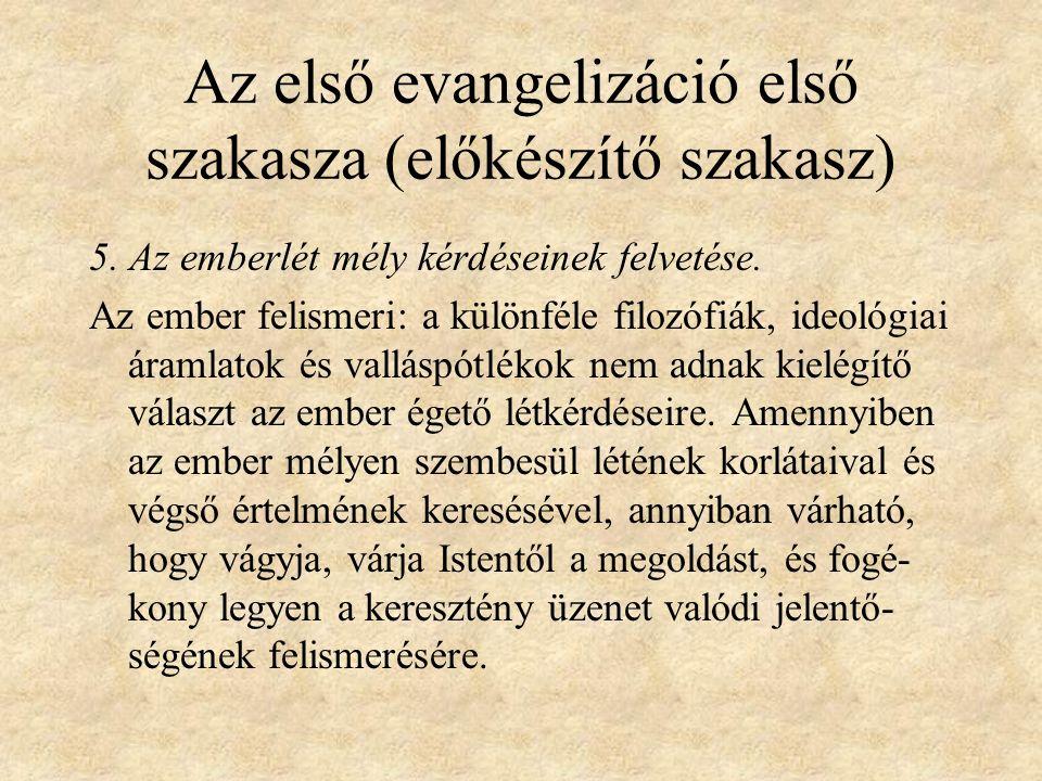 Az első evangelizáció első szakasza (előkészítő szakasz) 5.