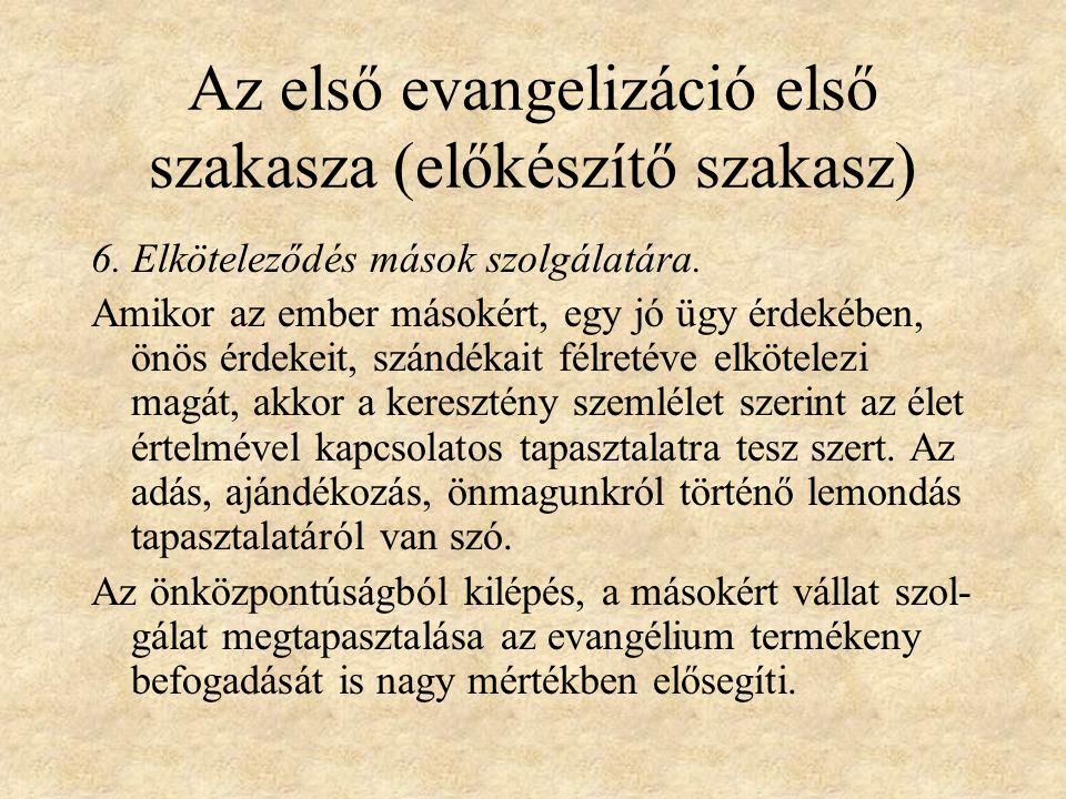 Az első evangelizáció első szakasza (előkészítő szakasz) 6.