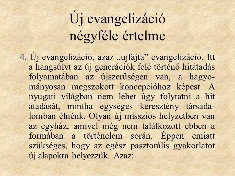 """Új evangelizáció négyféle értelme 4. Új evangelizáció, azaz """"újfajta evangelizáció."""