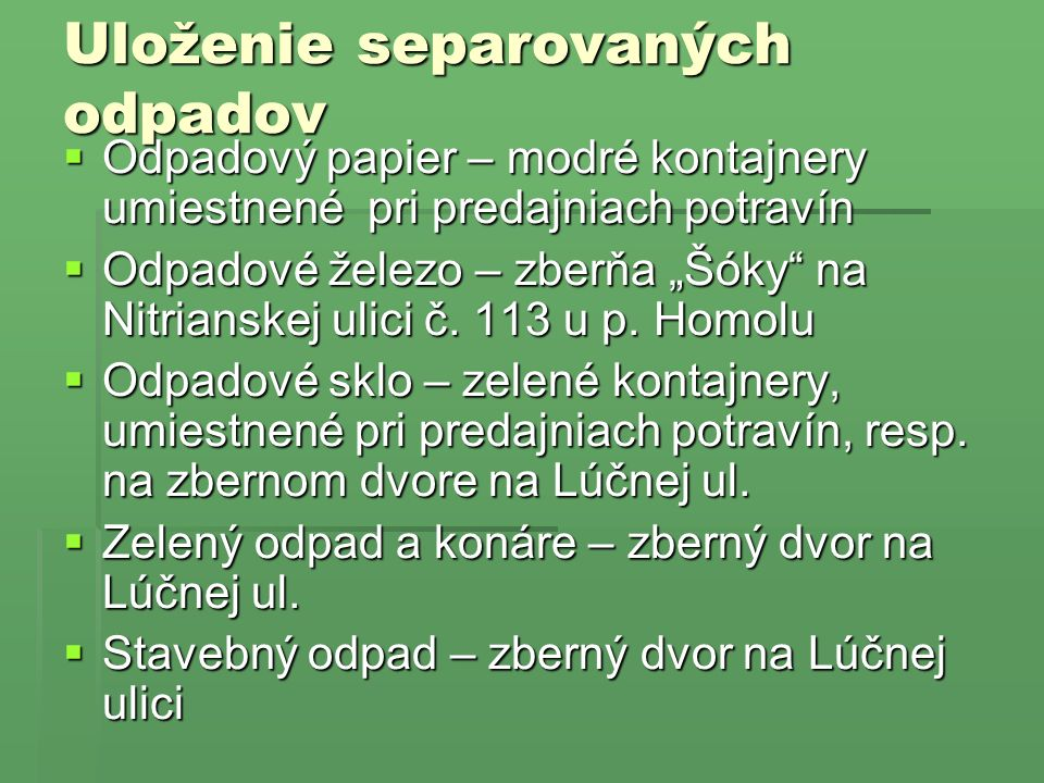 A Berencs Község gyűjtőudvarának nyitvatartási rendje: nyitvatartási rendje:  Szerda:14,00 ó.