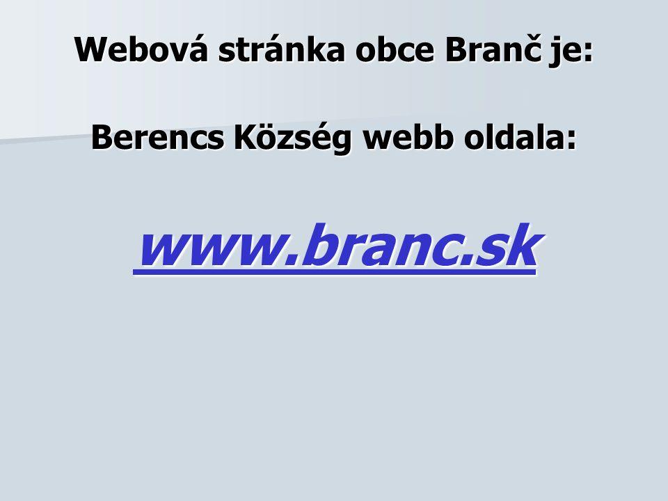 Infokanál obce Branč Sledujete infokanál obce Branč A Berencs Község A Berencs Község hírmondója hírmondója közvetít közvetít