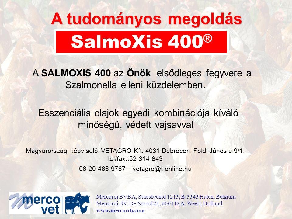 A SALMOXIS 400 az Önök elsődleges fegyvere a Szalmonella elleni küzdelemben.