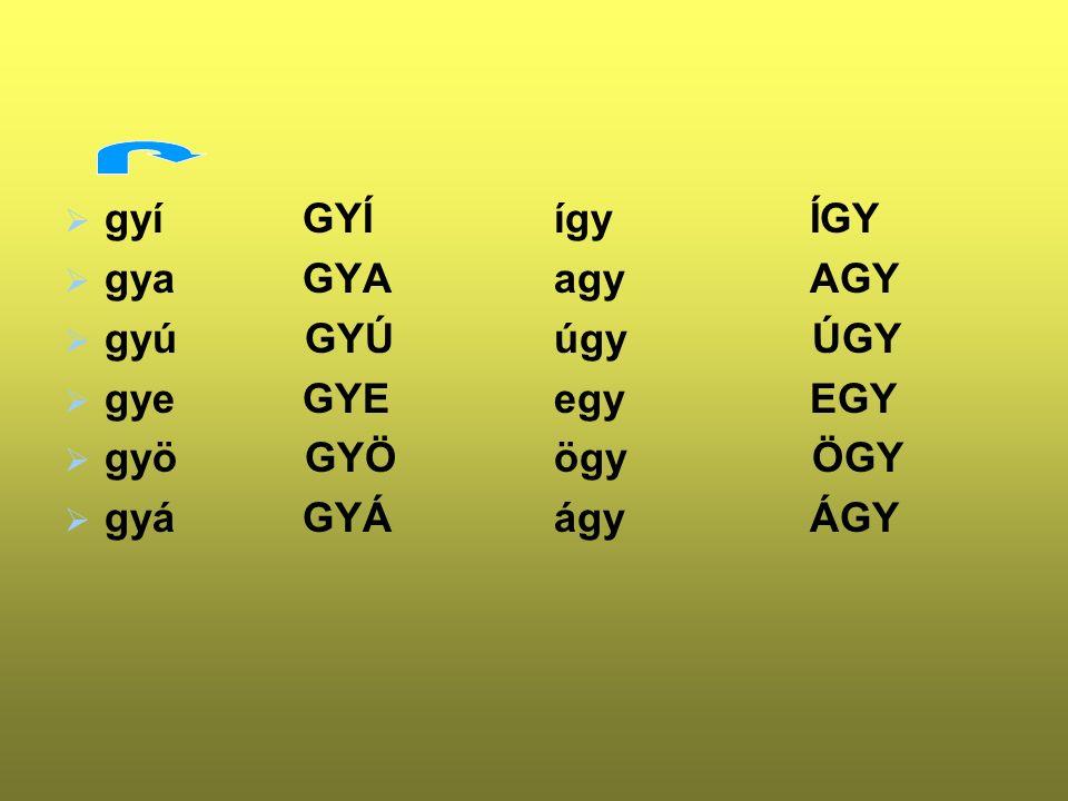 gy GY gyer-tya nagy-pa-pa han-gya
