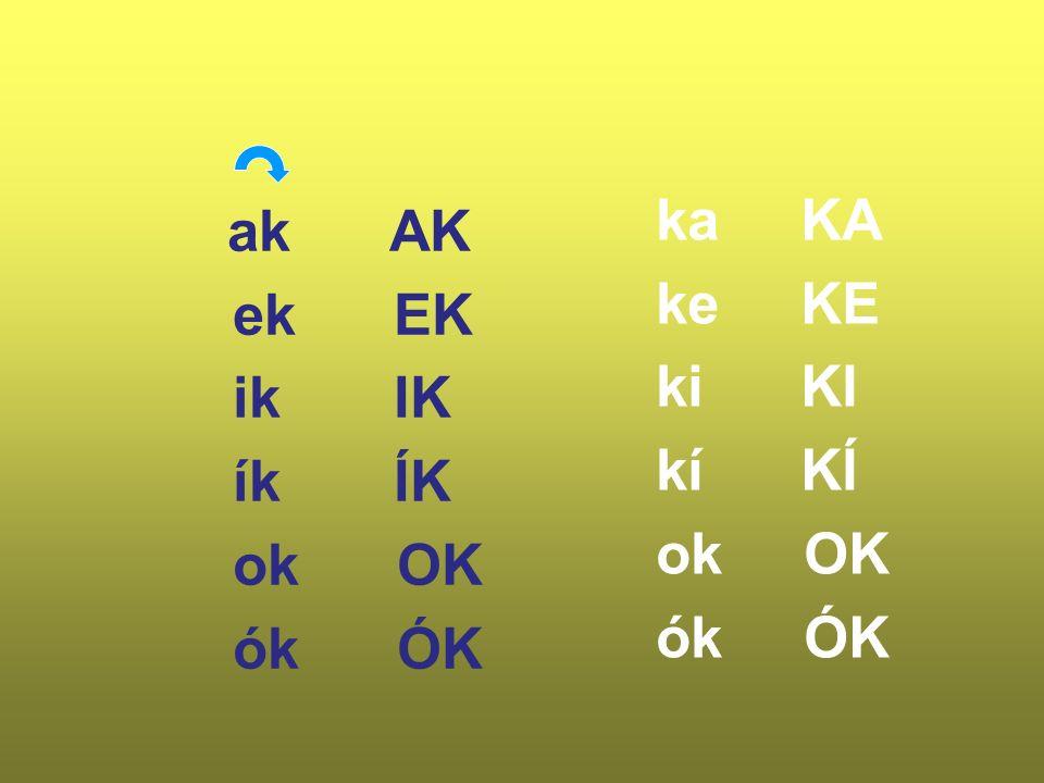 ka-csa kecs-ke bi-ka k K