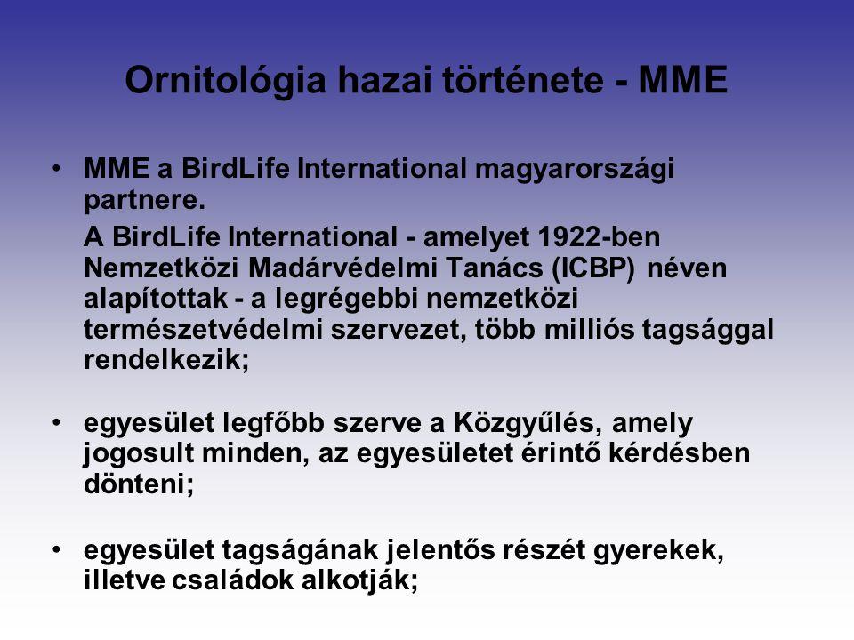Ornitológia hazai története - MME MME a BirdLife International magyarországi partnere.