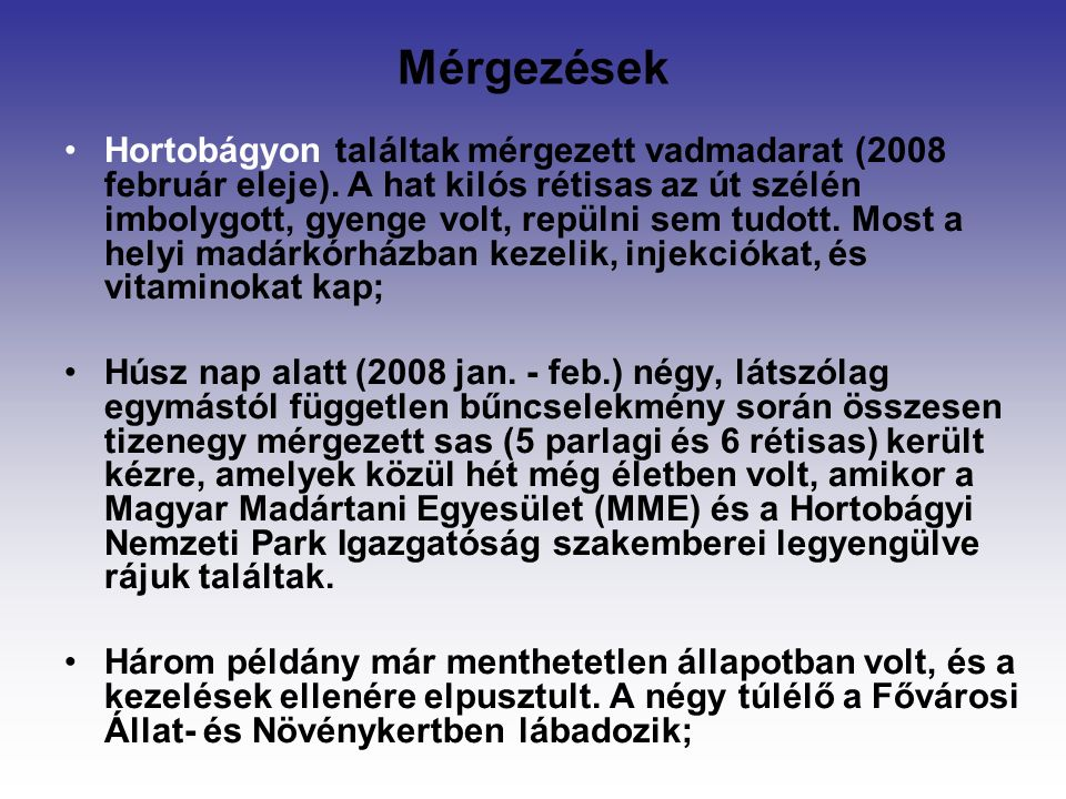 Mérgezések Hortobágyon találtak mérgezett vadmadarat (2008 február eleje).