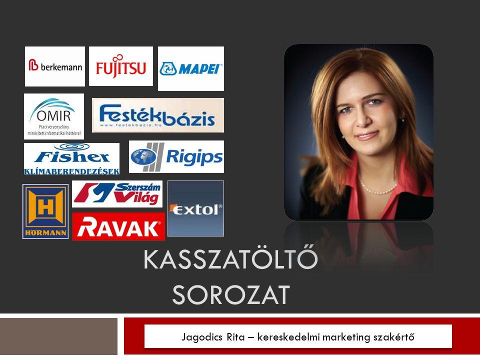 KASSZATÖLTŐ SOROZAT Jagodics Rita – kereskedelmi marketing szakértő