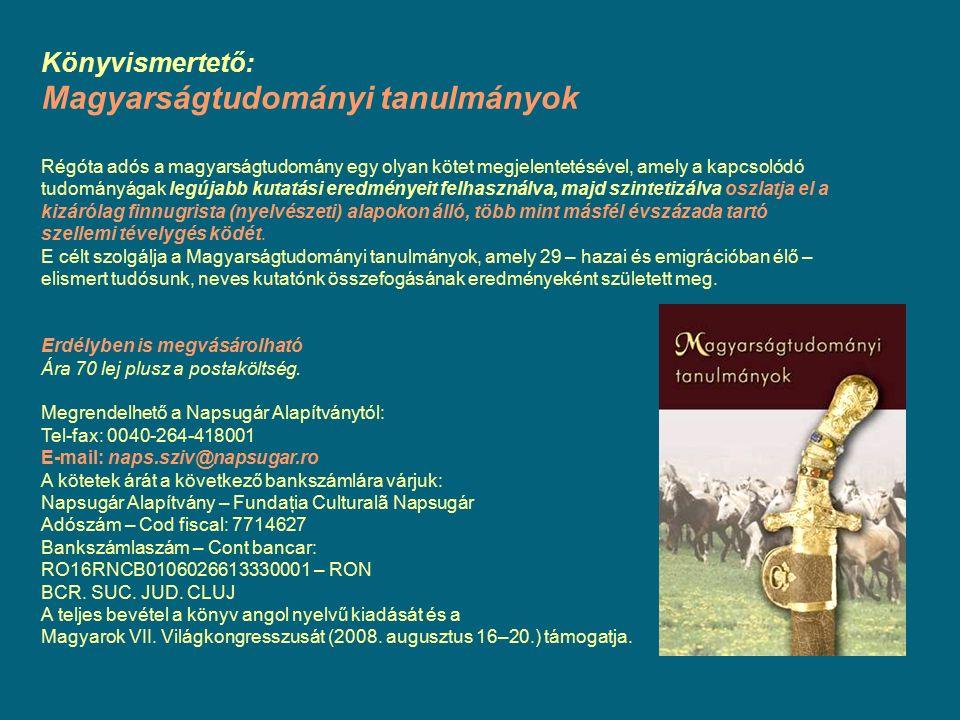 Könyvismertető: Magyarságtudományi tanulmányok Régóta adós a magyarságtudomány egy olyan kötet megjelentetésével, amely a kapcsolódó tudományágak legú