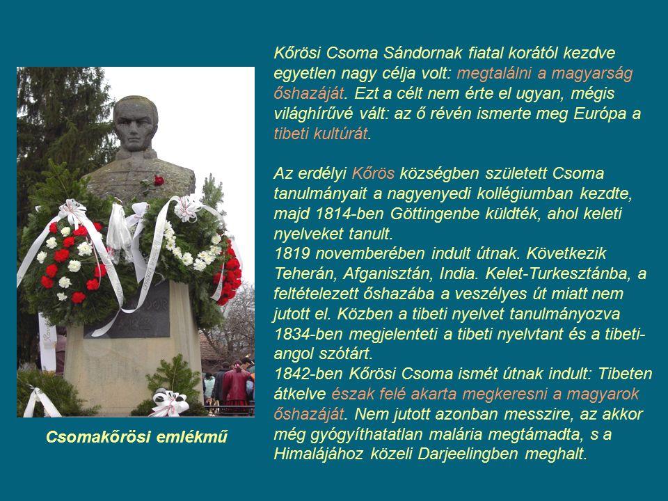 Kőrösi Csoma Sándornak fiatal korától kezdve egyetlen nagy célja volt: megtalálni a magyarság őshazáját. Ezt a célt nem érte el ugyan, mégis világhírű