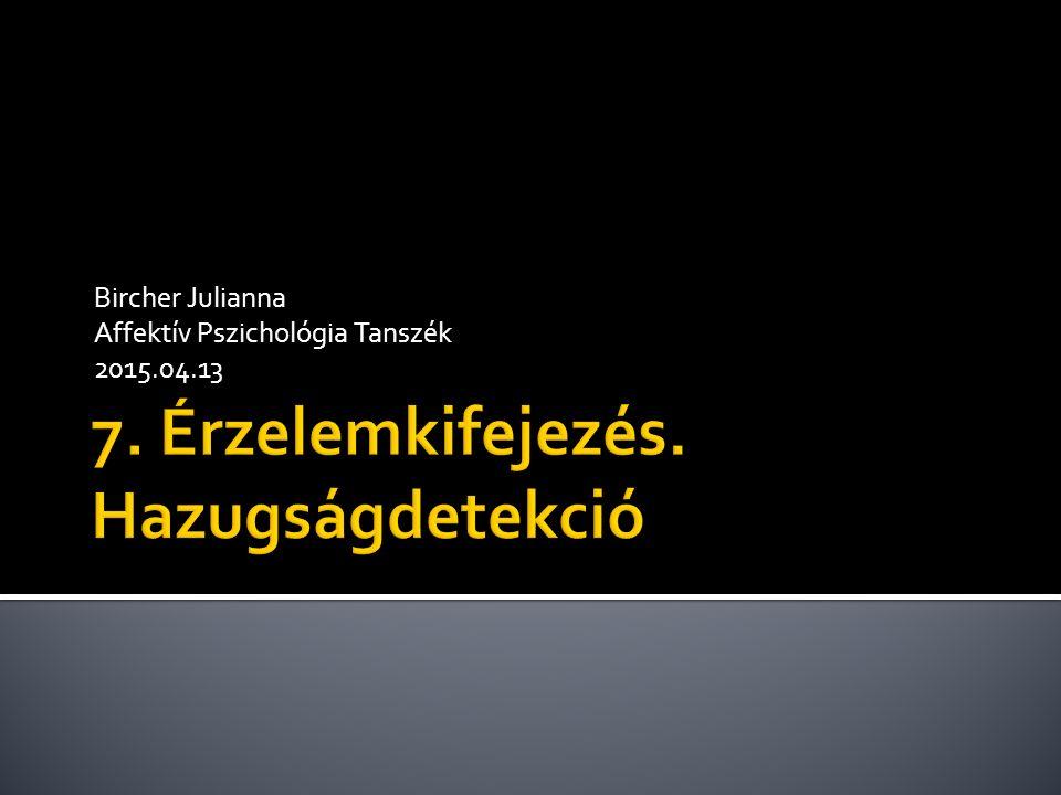 Bircher Julianna Affektív Pszichológia Tanszék 2015.04.13