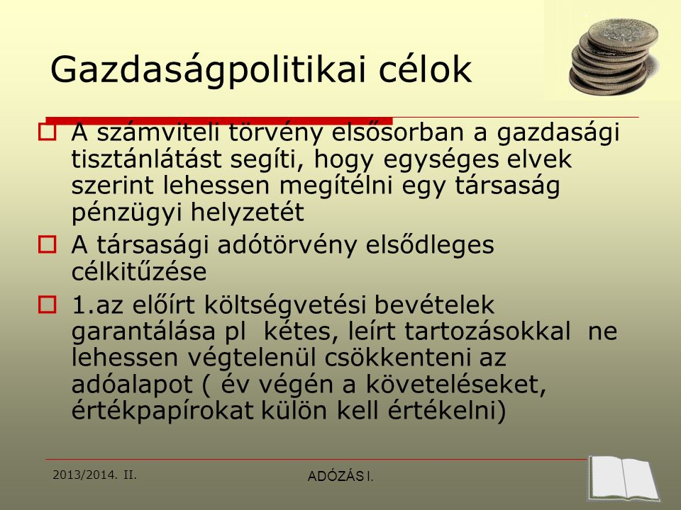 2013/2014.II. ADÓZÁS I.  2. Gazdaságpolitikai célokhoz kapcsolódó tevékenységek preferálása pl.