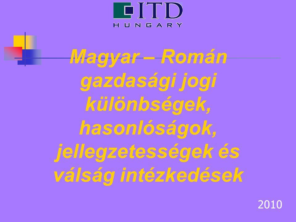 2010 Magyar – Román gazdasági jogi különbségek, hasonlóságok, jellegzetességek és válság intézkedések