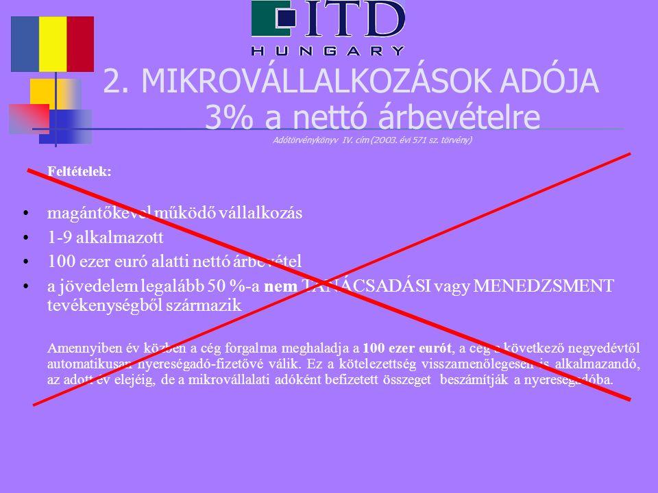 2. MIKROVÁLLALKOZÁSOK ADÓJA 3% a nettó árbevételre Adótörvénykönyv IV.