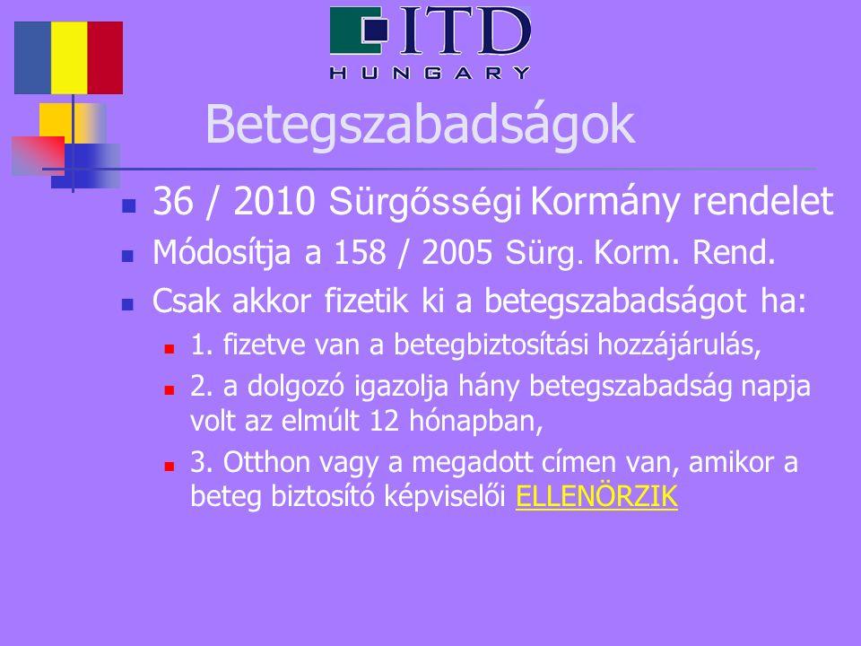 Betegszabadságok 36 / 2010 Sürgősségi Kormány rendelet Módosítja a 158 / 2005 Sürg.