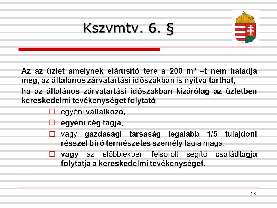 13 Kszvmtv. 6.