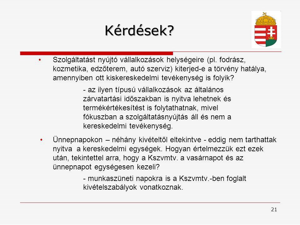 21Kérdések. Szolgáltatást nyújtó vállalkozások helységeire (pl.