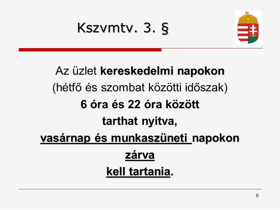 8 Kszvmtv. 3.