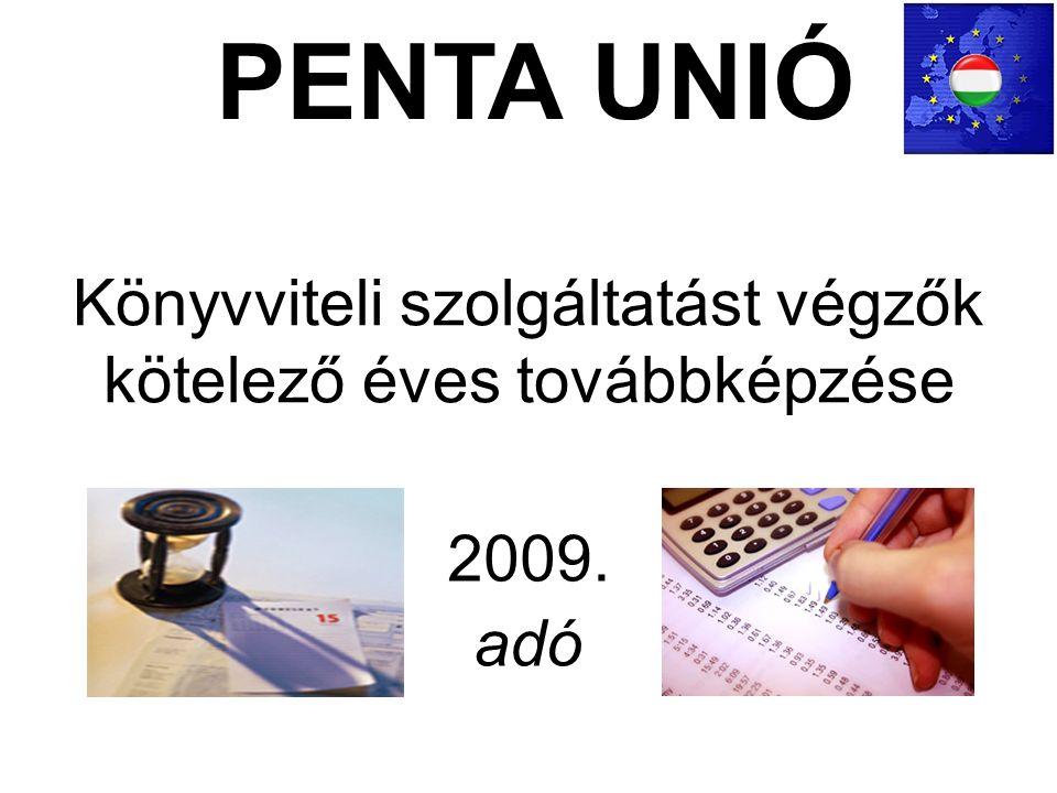 Könyvviteli szolgáltatást végzők kötelező éves továbbképzése PENTA UNIÓ 2009. adó