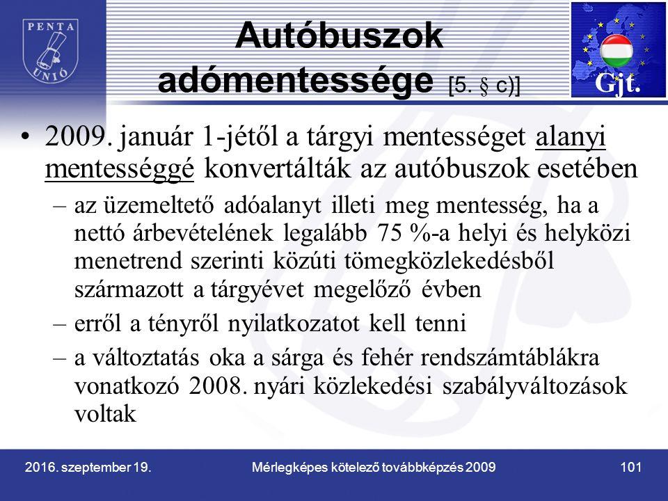 2016. szeptember 19. Mérlegképes kötelező továbbképzés 2009 101 Autóbuszok adómentessége [5.