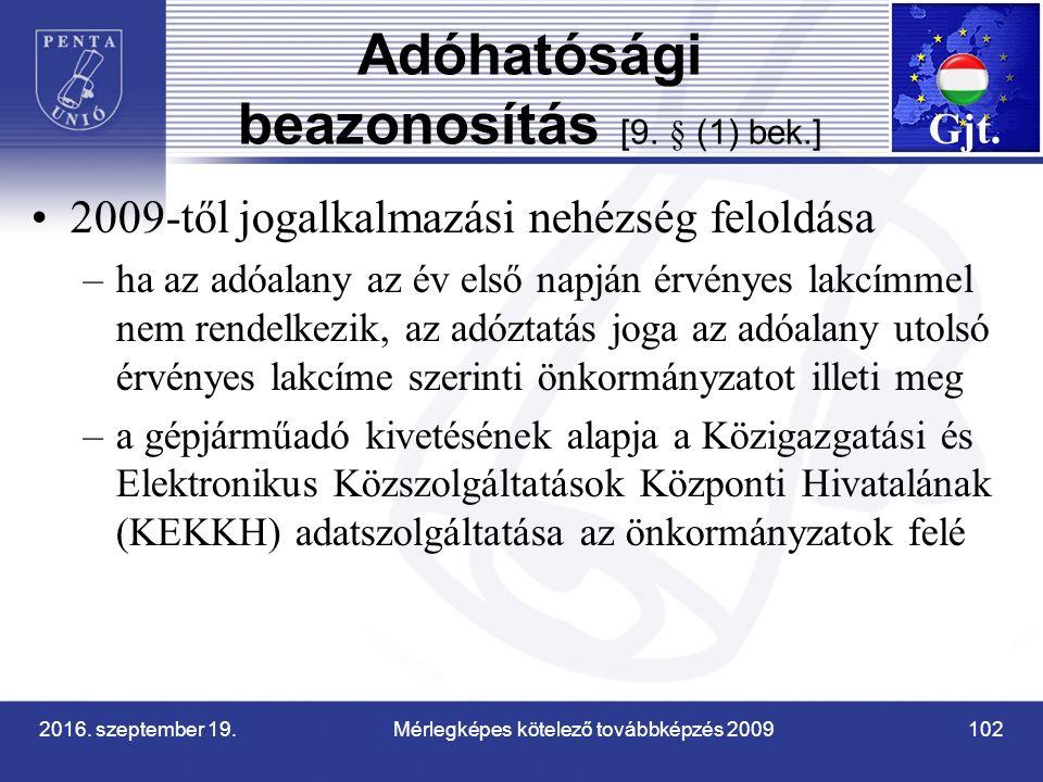 2016. szeptember 19. Mérlegképes kötelező továbbképzés 2009 102 Adóhatósági beazonosítás [9.