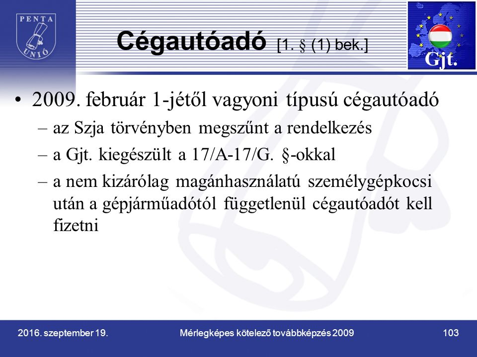 2016. szeptember 19. Mérlegképes kötelező továbbképzés 2009 103 Cégautóadó [1.