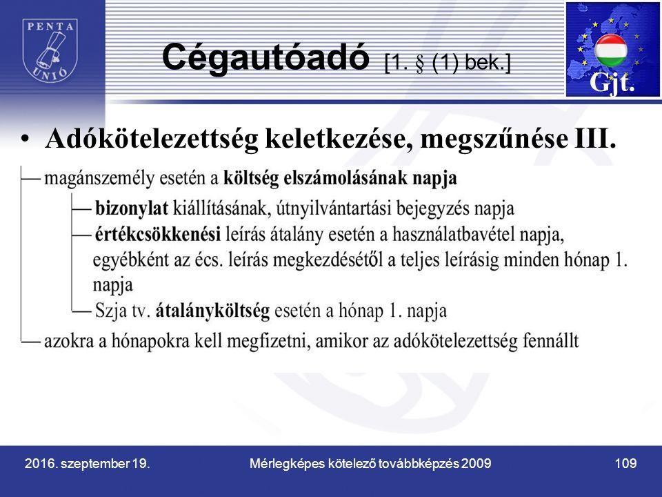 2016. szeptember 19. Mérlegképes kötelező továbbképzés 2009 109 Cégautóadó [1.