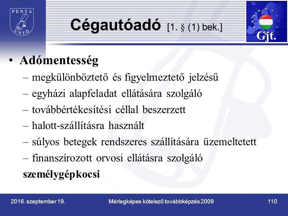 2016. szeptember 19. Mérlegképes kötelező továbbképzés 2009 110 Cégautóadó [1.