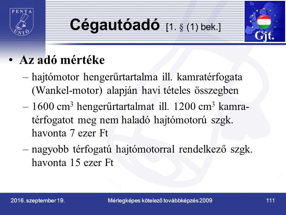 2016. szeptember 19. Mérlegképes kötelező továbbképzés 2009 111 Cégautóadó [1.