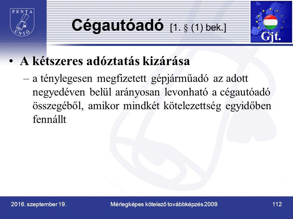 2016. szeptember 19. Mérlegképes kötelező továbbképzés 2009 112 Cégautóadó [1.