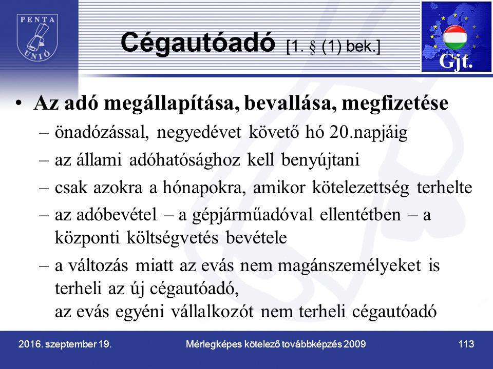 2016. szeptember 19. Mérlegképes kötelező továbbképzés 2009 113 Cégautóadó [1.