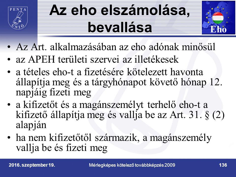 Mérlegképes kötelező továbbképzés 20092016. szeptember 19.136 Az eho elszámolása, bevallása Az Art.
