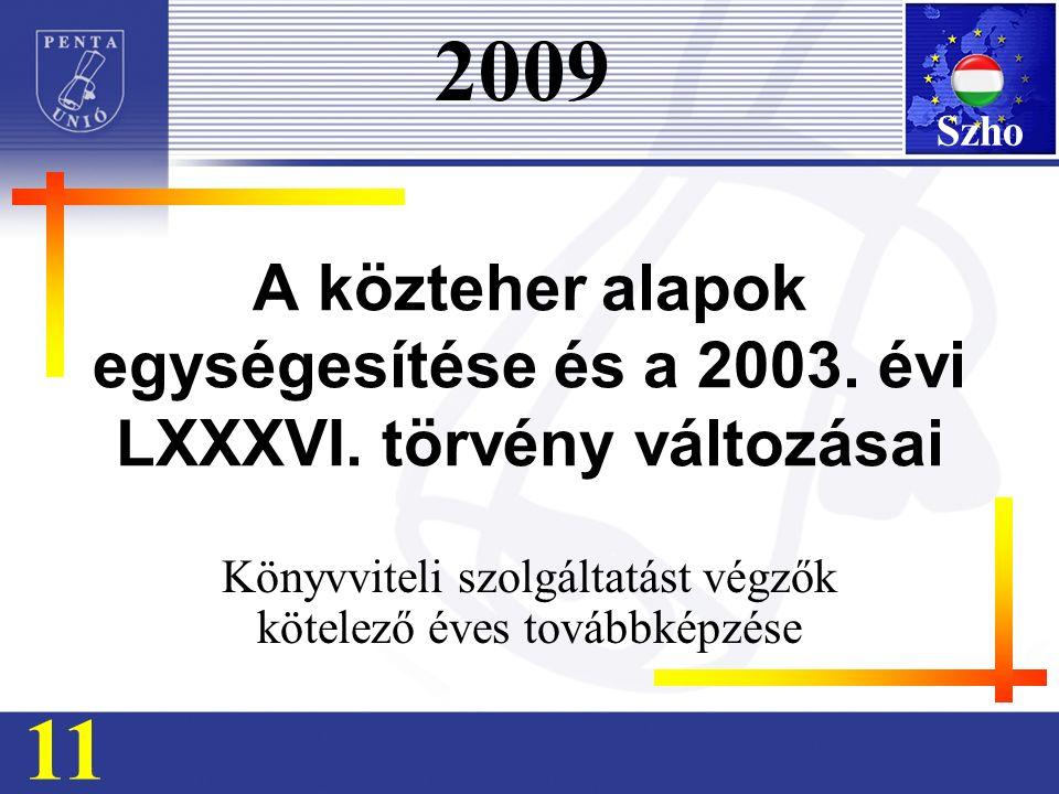 A közteher alapok egységesítése és a 2003. évi LXXXVI.