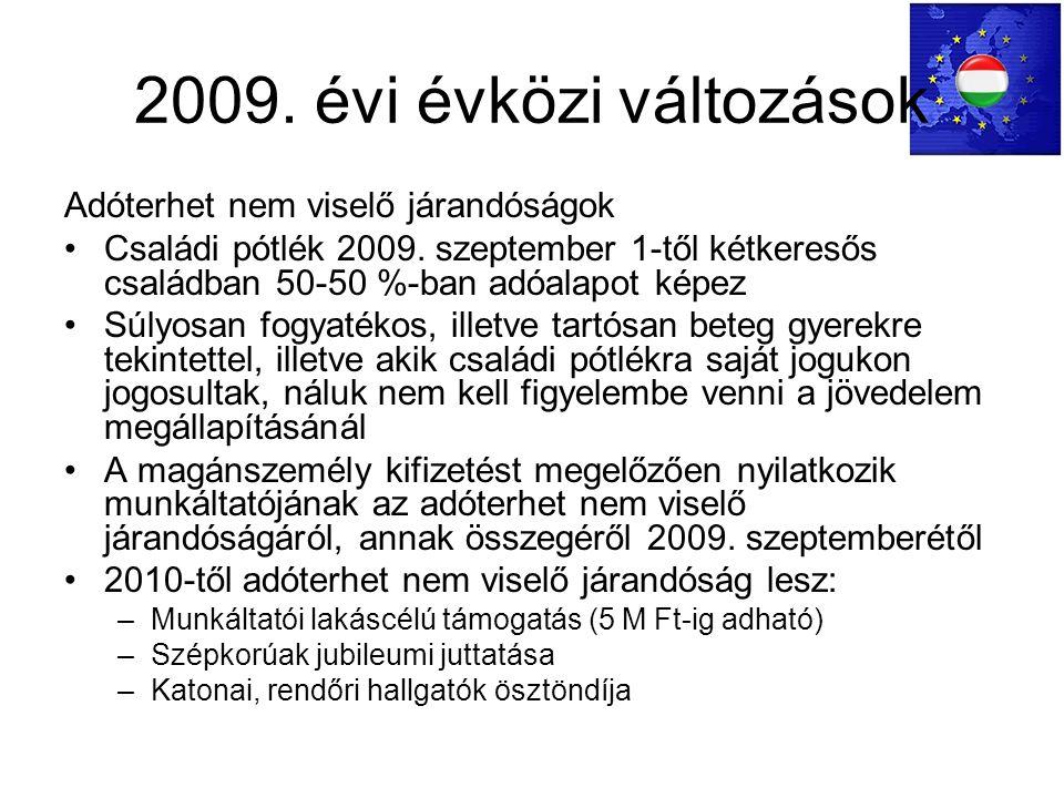 2009. évi évközi változások Adóterhet nem viselő járandóságok Családi pótlék 2009.
