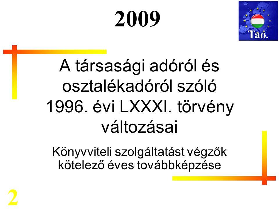 Mérlegképes kötelező továbbképzés 2009 A társasági adóról és osztalékadóról szóló 1996.