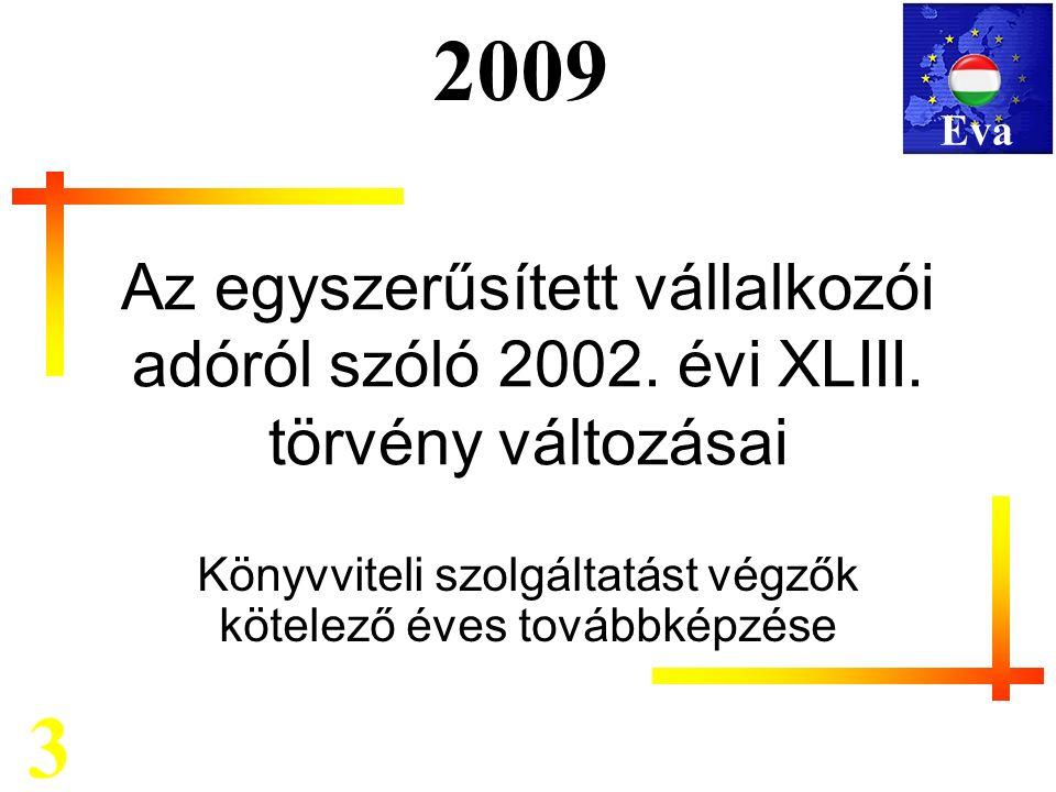Mérlegképes kötelező továbbképzés 2009 Az egyszerűsített vállalkozói adóról szóló 2002.