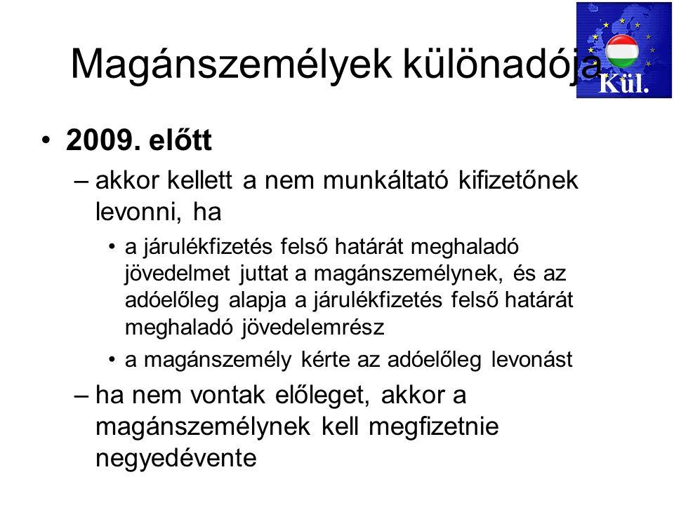 Mérlegképes kötelező továbbképzés 20092016. szeptember 19.64 Magánszemélyek különadója 2009.