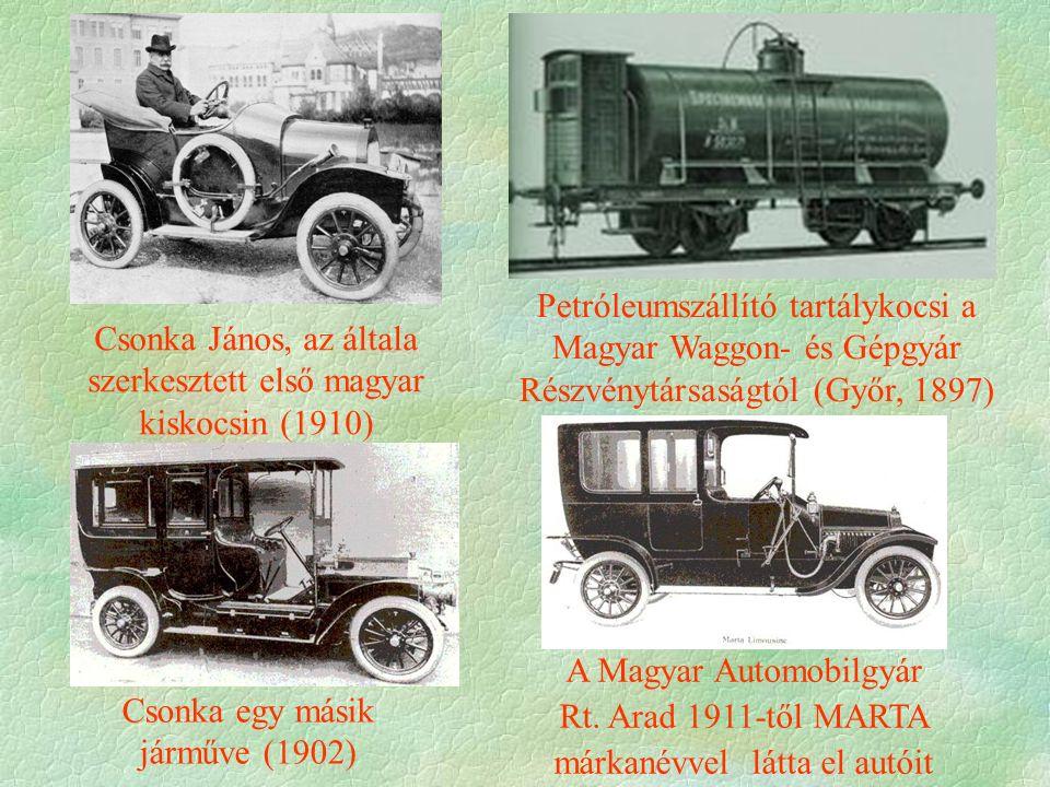 Csonka János, az általa szerkesztett első magyar kiskocsin (1910) Petróleumszállító tartálykocsi a Magyar Waggon- és Gépgyár Részvénytársaságtól (Győr