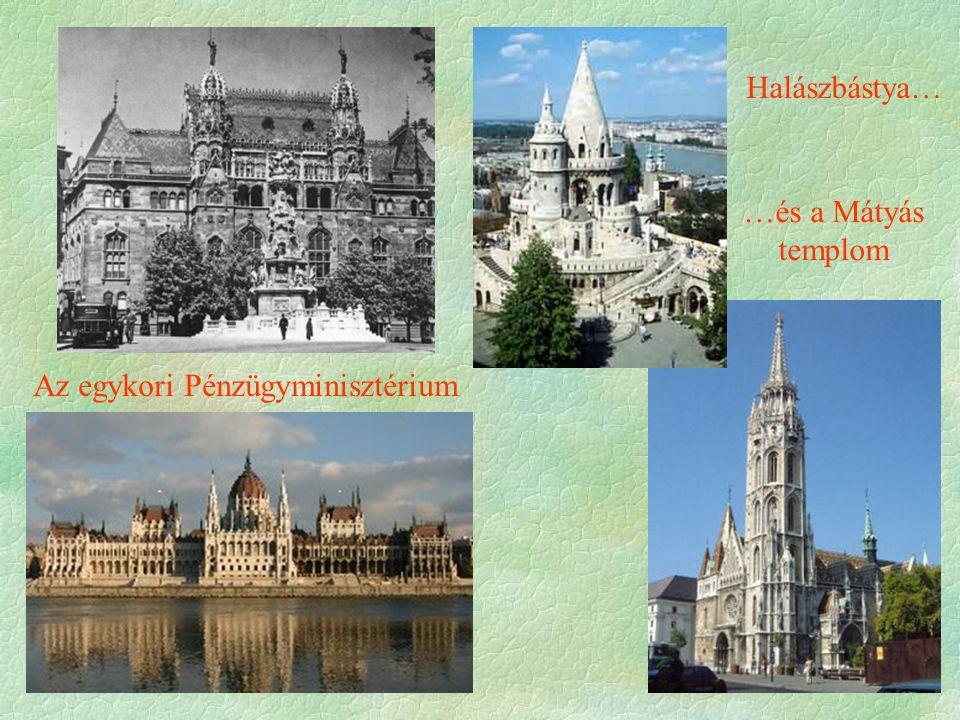 Az egykori Pénzügyminisztérium Halászbástya… …és a Mátyás templom