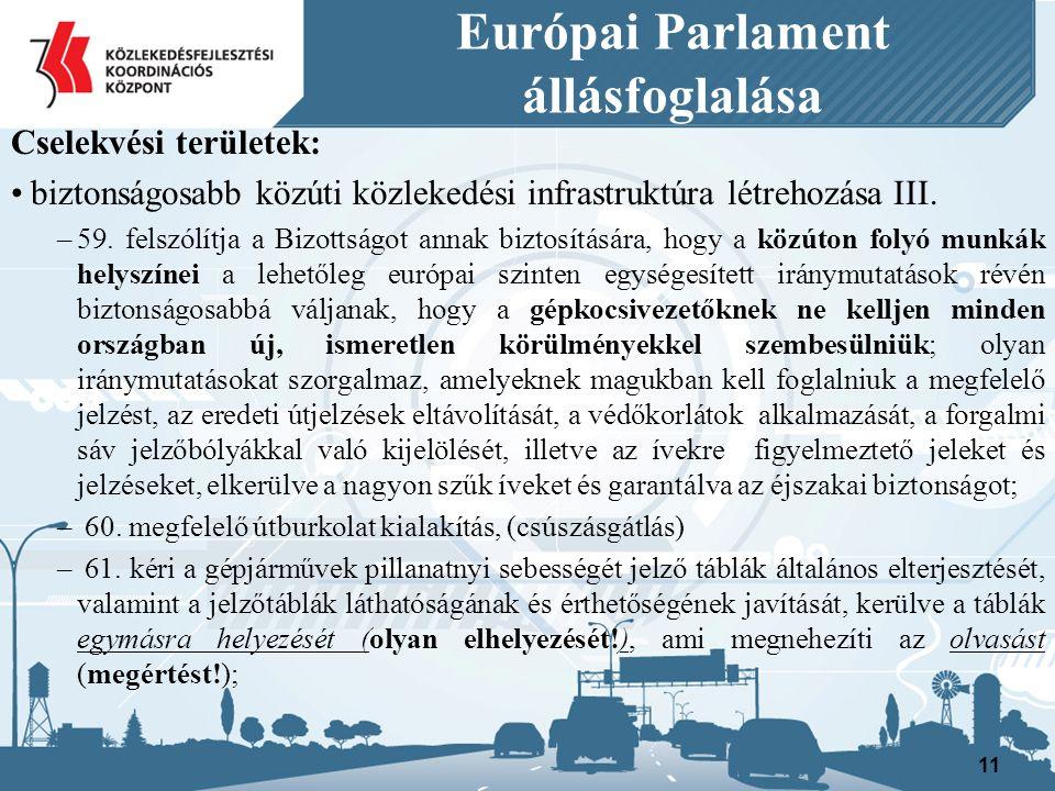 Európai Parlament állásfoglalása Cselekvési területek: biztonságosabb közúti közlekedési infrastruktúra létrehozása III.