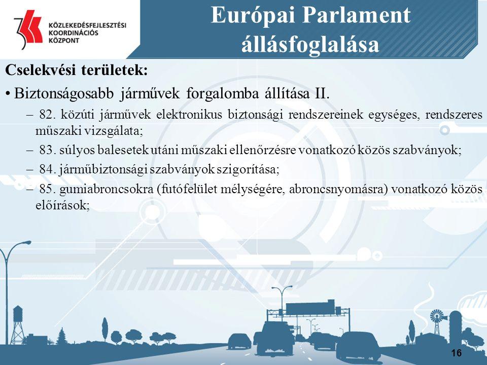 Európai Parlament állásfoglalása Cselekvési területek: Biztonságosabb járművek forgalomba állítása II.