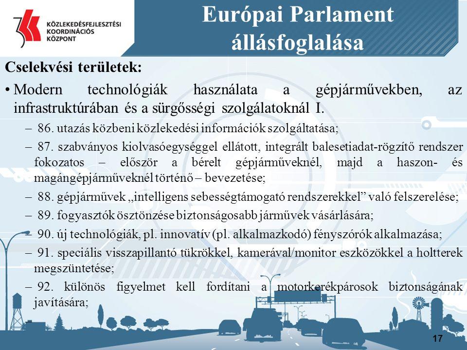 Európai Parlament állásfoglalása Cselekvési területek: Modern technológiák használata a gépjárművekben, az infrastruktúrában és a sürgősségi szolgálatoknál I.