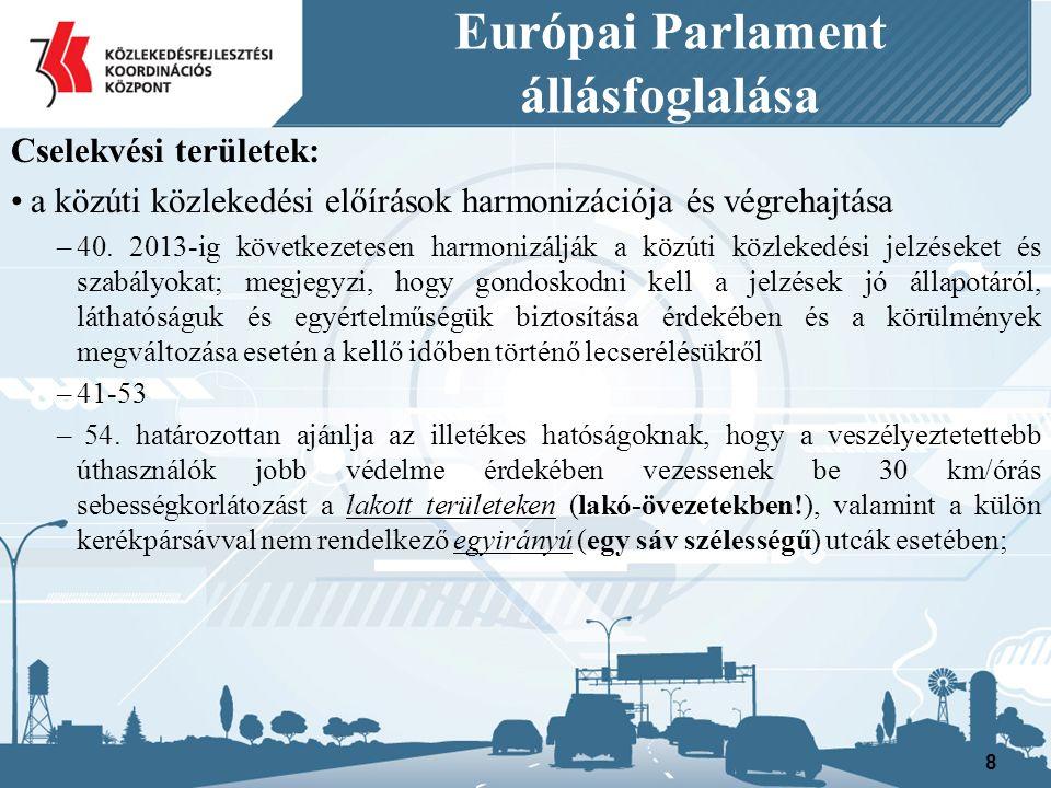 Európai Parlament állásfoglalása Cselekvési területek: A közúti közlekedés sérülékenyebb résztvevőinek védelme – 98.