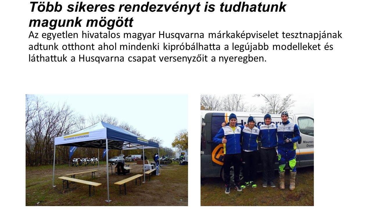 Több sikeres rendezvényt is tudhatunk magunk mögött Az egyetlen hivatalos magyar Husqvarna márkaképviselet tesztnapjának adtunk otthont ahol mindenki kipróbálhatta a legújabb modelleket és láthattuk a Husqvarna csapat versenyzőit a nyeregben.