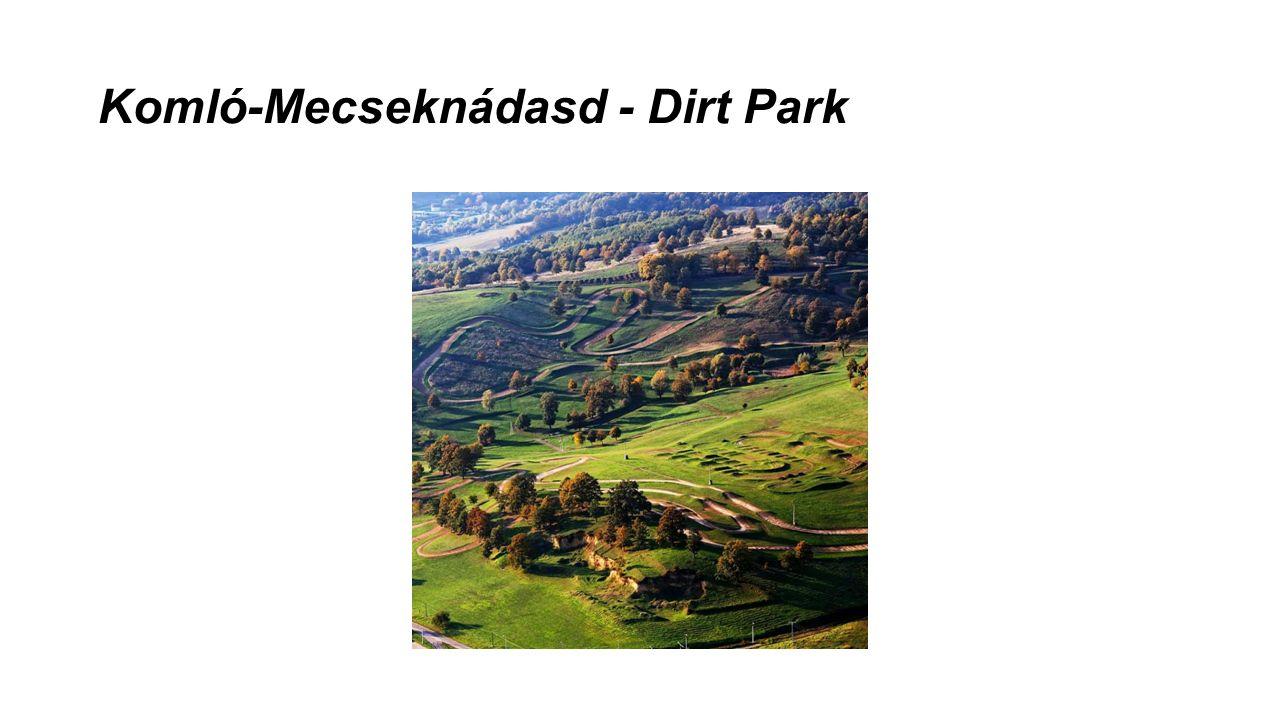 Komló-Mecseknádasd - Dirt Park