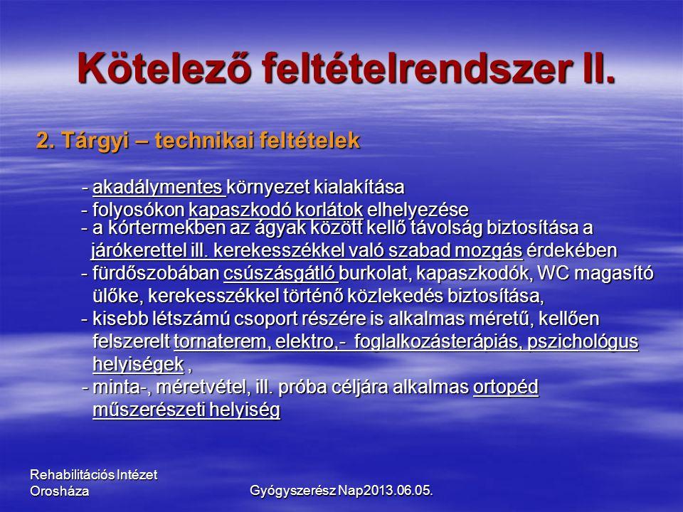Rehabilitációs Intézet Orosháza Kötelező feltételrendszer II.