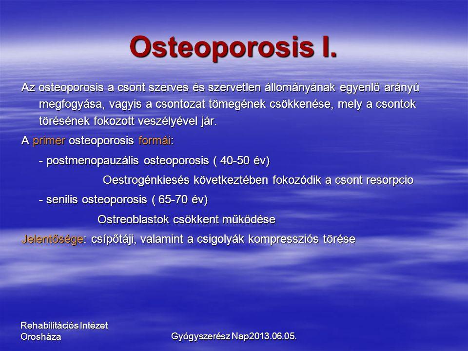 Rehabilitációs Intézet Orosháza Osteoporosis I.