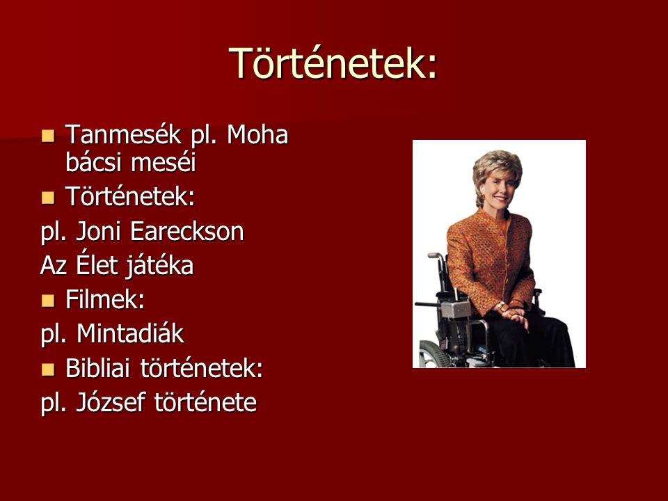 Történetek: Tanmesék pl. Moha bácsi meséi Tanmesék pl.