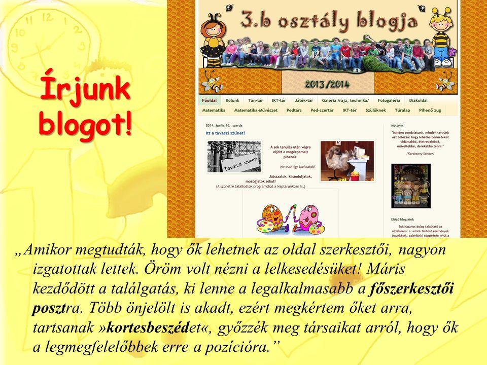 """Írjunk blogot. """"Amikor megtudták, hogy ők lehetnek az oldal szerkesztői, nagyon izgatottak lettek."""
