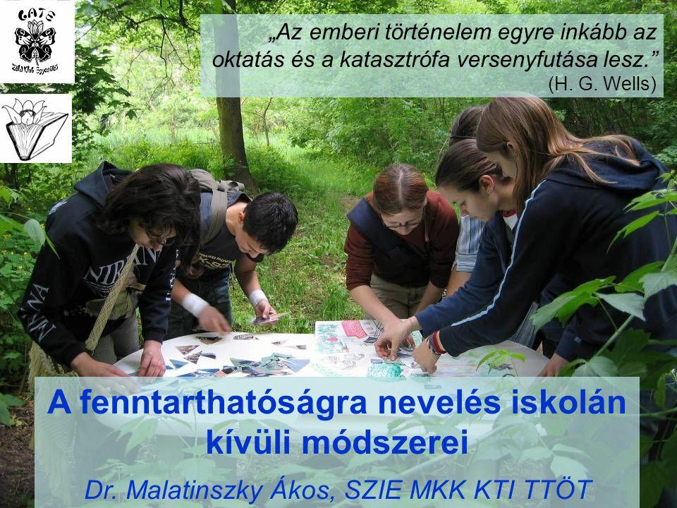 A fenntarthatóságra nevelés iskolán kívüli módszerei Dr.