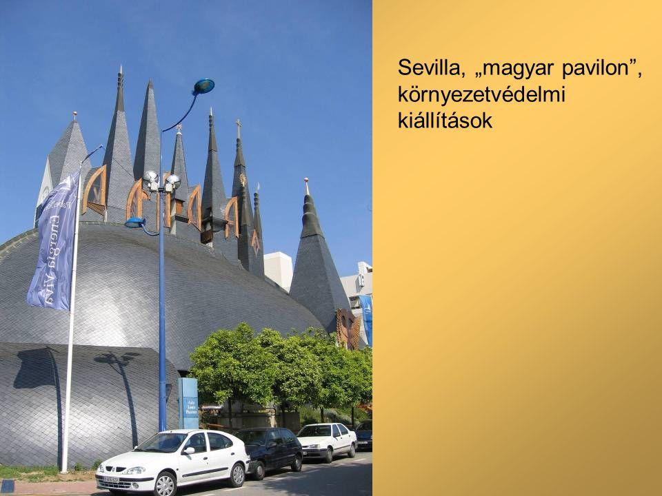 """Sevilla, """"magyar pavilon , környezetvédelmi kiállítások"""